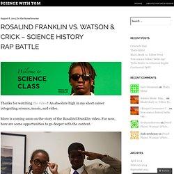 Rosalind Franklin vs. Watson & Crick – Science History Rap Battle