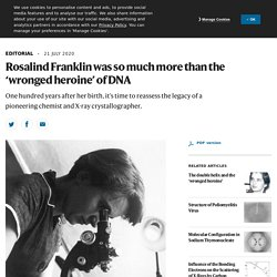 Rosalind Franklin was so much more than the 'wronged heroine' of DNA