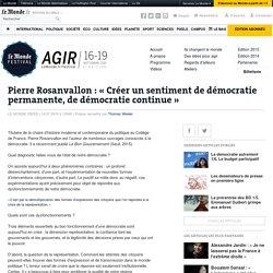 Pierre Rosanvallon: «Créer un sentiment de démocratie permanente, de démocratie continue»
