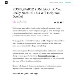 Rose quartz yoni eggs –Now Get Anxiety And Stress Free