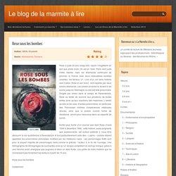 Rose sous les bombes : Le blog de la marmite à lire