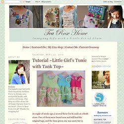 Tutorial ~Little Girl's Tunic with Tank Top~