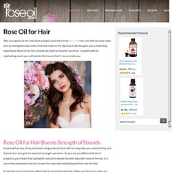 Rose Oil for Hair and Its Wonderful Benefits - Rose Oil Review