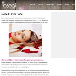 Rose Oil for Face for Younger-Looking Skin - Rose Oil Review