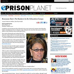 Roseanne Barr: Put Bankers In Re-Education Camps
