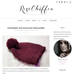 #RoseChiffon - Un bonnet aux aiguilles circulaires -