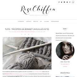 #RoseChiffon - Tuto : tricoter un bonnet (aiguilles n°10) -