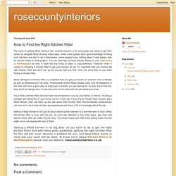 rosecountyinteriors: How to Find the Right Kitchen Fitter