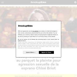 Roselyne Bachelot signale au parquet la plainte pour agression sexuelle de la soprano Chloé Briot