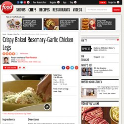 Crispy Baked Rosemary-Garlic Chicken Legs Recipe : Tyler Florence