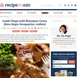 Lamb Chops with Rosemary Gravy (loin chops, forequarter, cutlets)