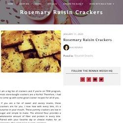 Rosemary Raisin Crackers - The Rennix Weigh