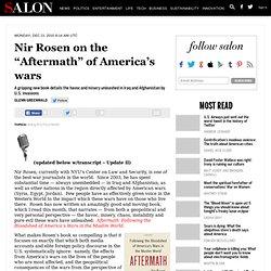 "Nir Rosen on the ""Aftermath"" of America's wars - Glenn Greenwald"
