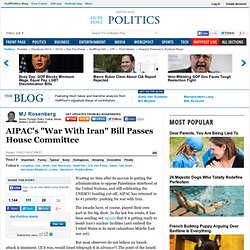 "MJ Rosenberg: AIPAC's ""War With Iran"" Bill Passes House Committee"
