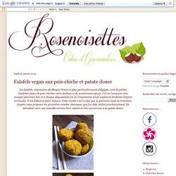 Rosenoisettes, Calme et Gourmandises...: Falafels vegan aux pois-chiche et patate douce