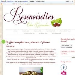 Rosenoisettes, Calme et Gourmandises...: Muffins complets aux poireaux et flocons d'avoine