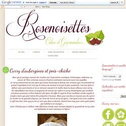 Rosenoisettes, Calme et Gourmandises...: Curry d'aubergines et pois-chiche