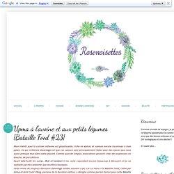Rosenoisettes: Upma à l'avoine et aux petits légumes {Bataille Food #23}
