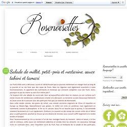 Rosenoisettes: Salade de millet, petit-pois et nectarine, sauce tahini et tamari