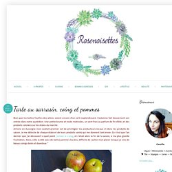 Rosenoisettes: Tarte au sarrasin, coing et pommes