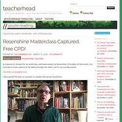 Rosenshine Masterclass Captured. Free CPD!
