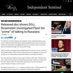 "Released doc shows DOJ, Rosenstein investigated Flynn for ""crime"" of talking to Russians"