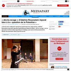 « décris-ravage » d'Adeline Rosenstein répond bien à la « question de la Palestine »