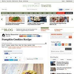 Becky Rosenthal: Pumpkin Cookies Recipe