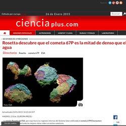 Rosetta descubre que el cometa 67P es la mitad de denso que el agua