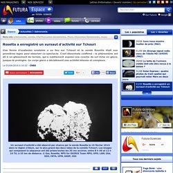 Rosetta a enregistré un sursaut d'activité sur Tchouri