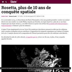 Rosetta, plus de 10 ans de conquête spatiale