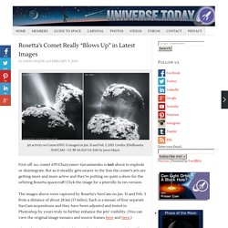 "Rosetta's Comet Really ""Blows Up"" in Latest Images"