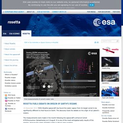 Rosetta fuels debate on origin of Earth's oceans / Rosetta