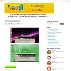 Rosetta Stone Challenge: Rosetta Stone & Linux