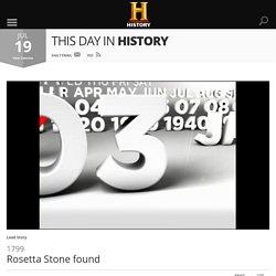 Rosetta Stone found - Jul 19, 1799