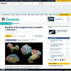 Rosetta et les surprises de la comète « Tchouri »