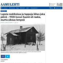Lapsia roskiksissa ja tappoja lähes joka päivä – 1920-luvun Suomi oli raaka, mutta oikeus lempeä - Aamulehti
