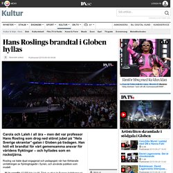Hans Roslings brandtal i Globen hyllas