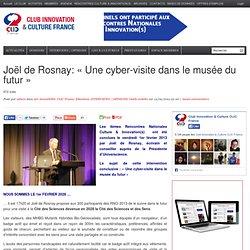 Joël de Rosnay: «Une cyber-visite dans le musée du futur»