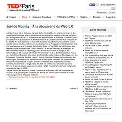 Joël de Rosnay : À la découverte du Web 5.0