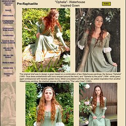 "Rossetti:"" Ophelia"" - Waterhouse inspired Pre-Raphaelite dress."