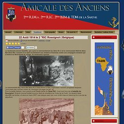22 Août 1914 le 2 °RIC Rossignol ( Belgique) - Amicale des Anciens du 2°RIMa 2°R.I.C 2°B.F.L et T. D. M. SARTHE