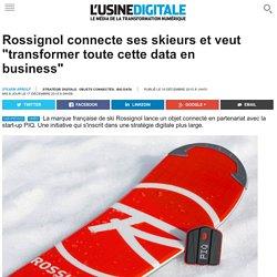 """Rossignol connecte ses skieurs et veut """"transformer toute cette data en business"""""""