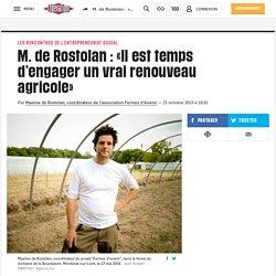 M. de Rostolan : «Il est temps d'engager un vrai renouveau agricole»