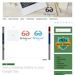 Add a Rotating Gallery to your Google Site – The Techy Coach