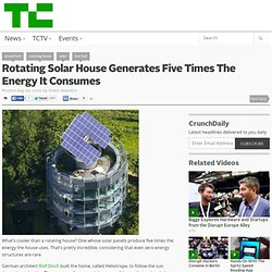 Rotating Solar House Generates Five Times The Energy It Consumes