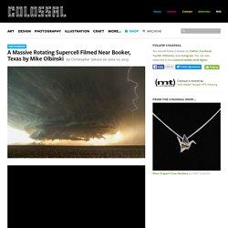 A Massive Rotating Supercell Filmed Near Booker, Texas by Mike Olbinski