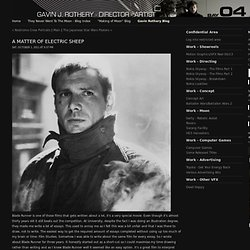 Gavin Rothery - Directing - Concept - VFX - Gavin Rothery Blog - A Matter Of Electric Sheep