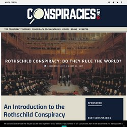 Rothschild Conspiracy: Do They Rule The World? - Conspiracies.net