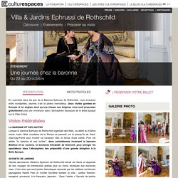 Une journée chez la baronne - Villa & Jardins Ephrussi de Rothschild
